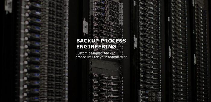 Backup Process Engineering